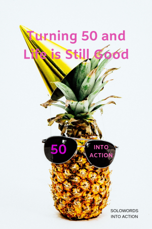 Turning 50 | SoloWords into Action